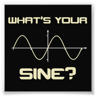What's Your Sine Nerdy Pick Up Line Photo Print