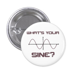 What's Your Sine Nerdy Pick Up Line Pinback Button