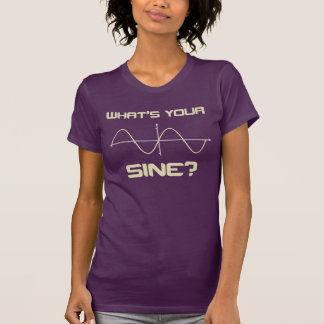 What's Your Sine Nerdy Pick Up Line Shirt