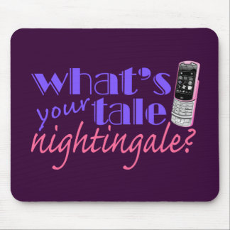 What's Your Tale Nightingale? Mouse Pad