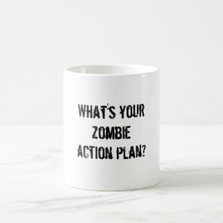 What's your zombie action plan? classic white coffee mug