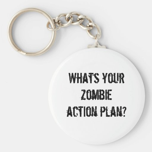 Whats your zombie action plan? basic round button keychain