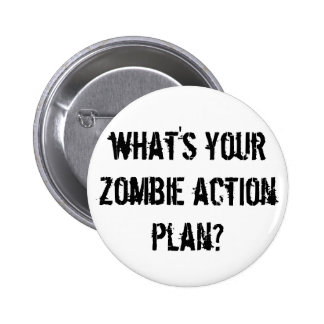 what's your zombie action plan? pinback button