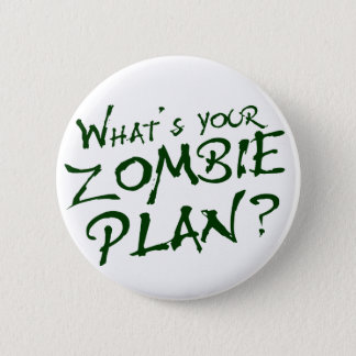 What's Your Zombie Plan? Button