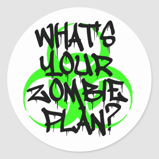 What's Your Zombie Plan? Classic Round Sticker