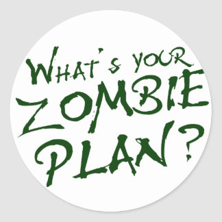 What's Your Zombie Plan? Sticker