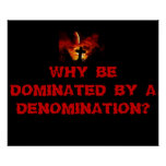 WHAY BE DOMINATED BY A DENOMINATION? PRINT