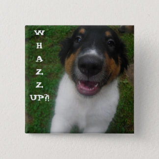 WHAZZUP?! Dog. Pinback Button