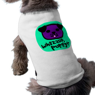 Whazzup, Puppy? With Cute Puppy Face Doggie T Shirt