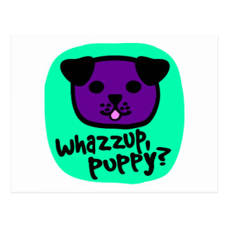 Whazzup, Puppy? With Cute Puppy Face Postcard