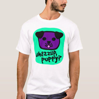 Whazzup, Puppy? With Cute Puppy Face T-Shirt