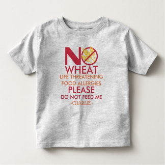 Wheat Allergy Shirt, Do not feed me Toddler T-shirt