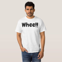 Whee!! T-Shirt