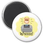 Wheeee! happy Toast! 2 Inch Round Magnet