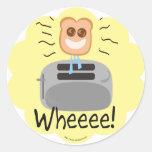 Wheeee! happy Toast! Classic Round Sticker