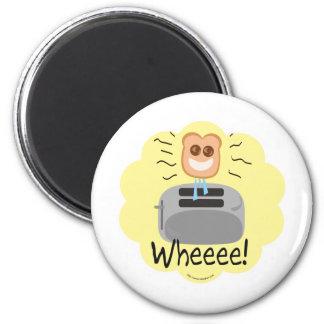 Wheeee happy Toast Refrigerator Magnet