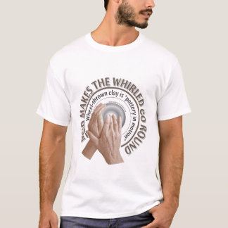 Wheel-thrown pottery T-Shirt