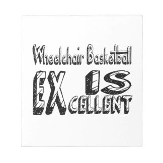 Wheelchair Basketball Is Excellent Notepad