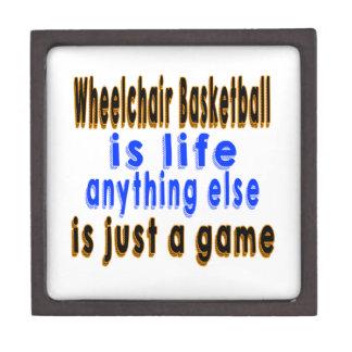 Wheelchair Basketball is life anything else is jus Premium Keepsake Box