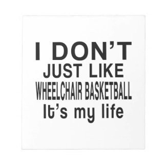 WHEELCHAIR BASKETBALL IS MY LIFE NOTEPAD
