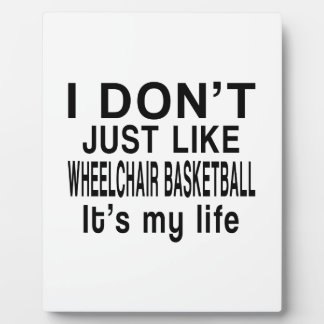 WHEELCHAIR BASKETBALL IS MY LIFE PLAQUE