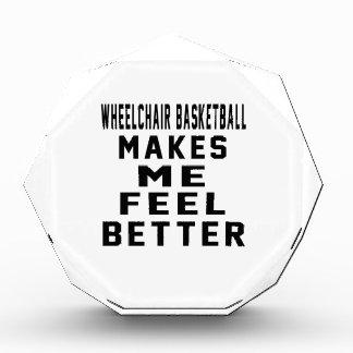 Wheelchair Basketball Makes Me Feel Better Awards