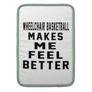 Wheelchair Basketball Makes Me Feel Better Sleeves For MacBook Air