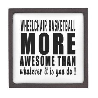 Wheelchair Basketball more awesome than whatever i Premium Gift Box