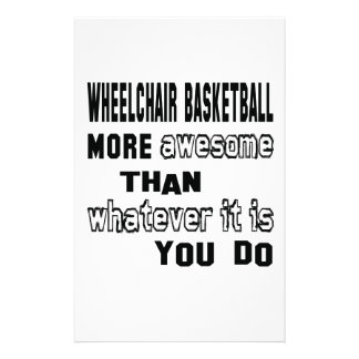 Wheelchair basketball more awesome than whatever i stationery