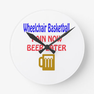 Wheelchair basketball pain now beer later round wall clock