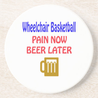 Wheelchair basketball pain now beer later drink coasters