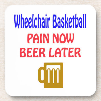 Wheelchair basketball pain now beer later beverage coasters
