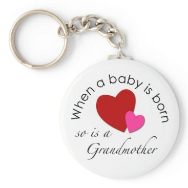 totallypainted When a baby is born, so is a Grandmother Keychain
