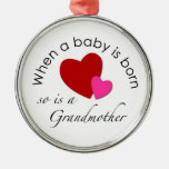 When a baby is born, so is a Grandmother Christmas Ornaments