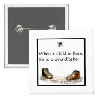 When a Child is born...Grandfather 2 Inch Square Button