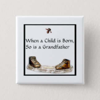 When a Child is born...Grandfather Button