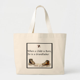 When a Child is born...Grandfather Canvas Bags