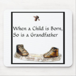 When a Child is born...Grandfather Mouse Pad