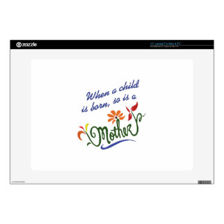 WHEN A CHILD IS BORN LAPTOP SKIN
