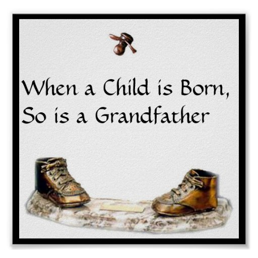 When a Child is Born, So is a Grandfather Print