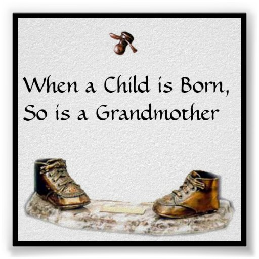 When a Child is Born, So is a Grandmother Print