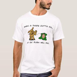When a dog's gotta go, any ol' Bush will do. T-Shirt