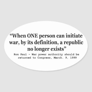 When a Republic No Longer Exists Ron Paul Quote Oval Sticker