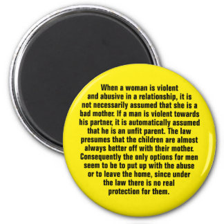 When A Woman Is Violent And Abusive … 2 Inch Round Magnet