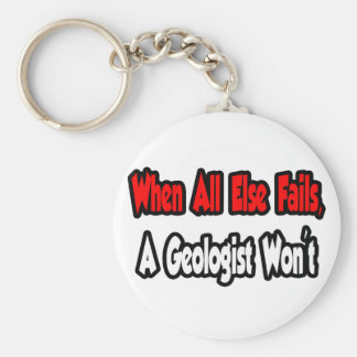When All Else Fails, A Geologist Won't Basic Round Button Keychain
