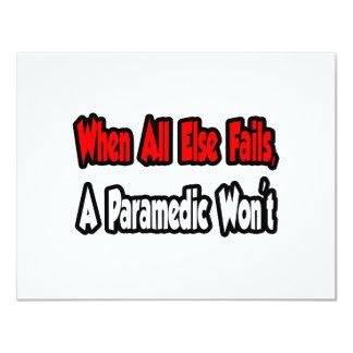 """When All Else Fails, A Paramedic Won't 4.25"""" X 5.5"""" Invitation Card"""