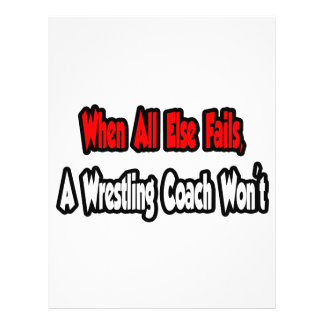 "When All Else Fails, A Wrestling Coach Won't 8.5"" X 11"" Flyer"