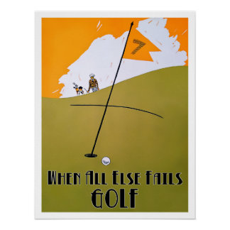 When All Else Fails - Golf Poster