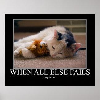 When All Else Fails - Hug Da Cat Artwork Posters