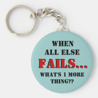 When all else fails keychain